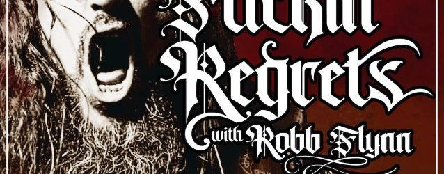 MACHINE HEAD's ROBB FLYNN Launches 'No F**kin' Regrets' Podcast